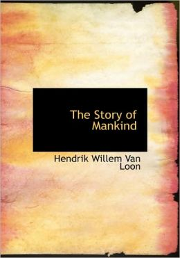 The Story Of Mankind (Large Print Edition)