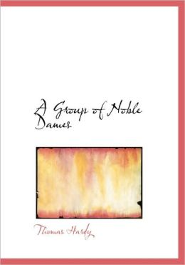 A Group Of Noble Dames (Large Print Edition)