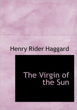 The Virgin Of The Sun (Large Print Edition)