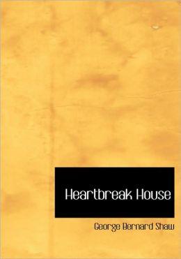 Heartbreak House (Large Print Edition)