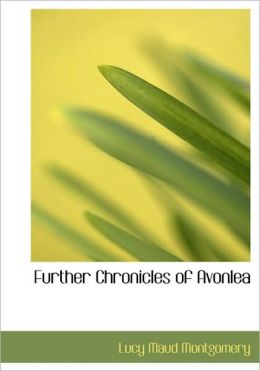 Further Chronicles Of Avonlea (Large Print Edition)