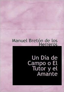Un Dia De Campo O El Tutor Y El Amante (Large Print Edition)