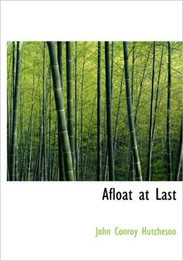 Afloat At Last (Large Print Edition)