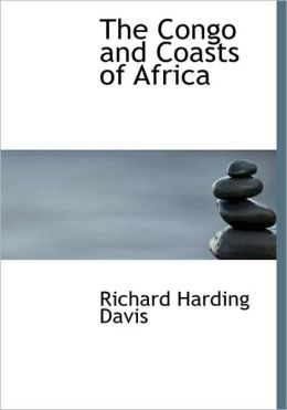 The Congo And Coasts Of Africa (Large Print Edition)