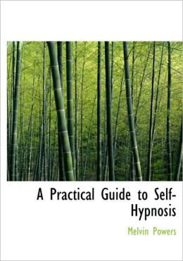 A Practical Guide To Self-Hypnosis (Large Print Edition)
