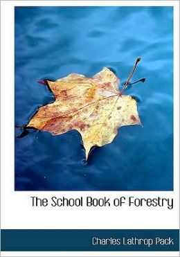 The School Book Of Forestry (Large Print Edition)