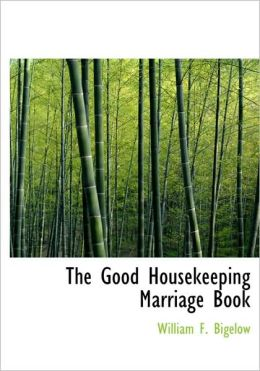 The Good Housekeeping Marriage Book (Large Print Edition)