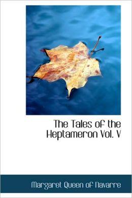 The Tales of the Heptameron Vol. V