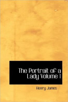 The Portrait Of A Lady Volume 1