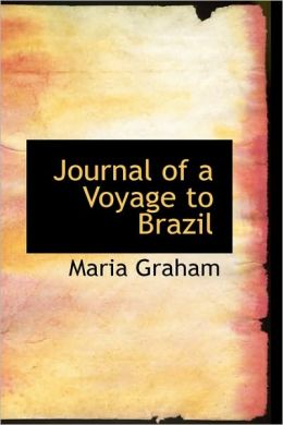 Journal of a Voyage to Brazil