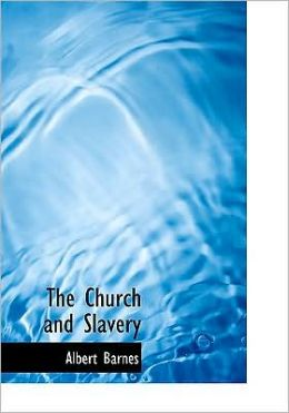 The Church And Slavery (Large Print Edition)