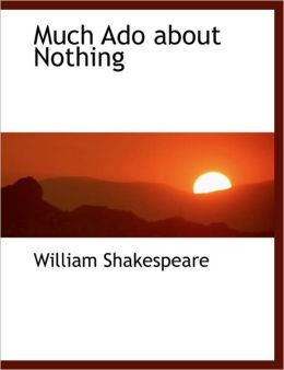 Much Ado About Nothing (Large Print Edition)