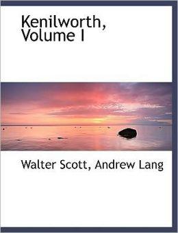 Kenilworth, Volume I (Large Print Edition)