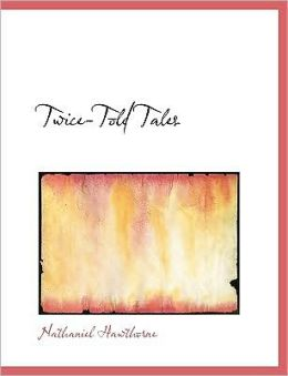 Twice-Told Tales (Large Print Edition)