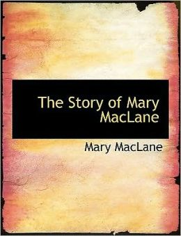 The Story Of Mary Maclane (Large Print Edition)