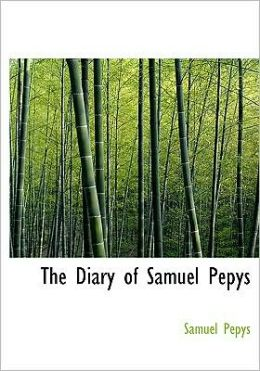 The Diary Of Samuel Pepys (Large Print Edition)