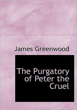 The Purgatory Of Peter The Cruel (Large Print Edition)