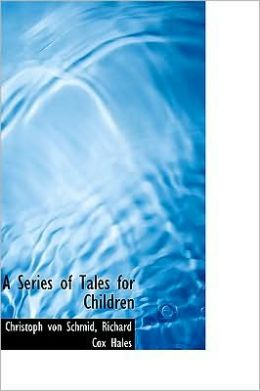A Series Of Tales For Children