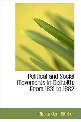 Political and Social Movements in Dalkeith: From 1831 to 1882