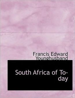 South Africa Of To-Day (Large Print Edition)