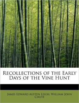 Recollections Of The Early Days Of The Vine Hunt