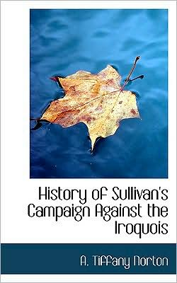 History Of Sullivan's Campaign Against The Iroquois