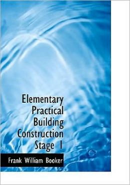 Elementary Practical Building Construction Stage 1 (Large Print Edition)