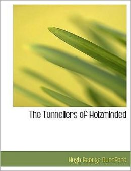 The Tunnellers Of Holzminded (Large Print Edition)