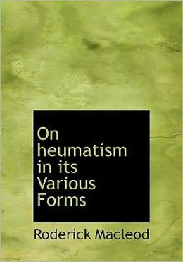 On Heumatism In Its Various Forms (Large Print Edition)