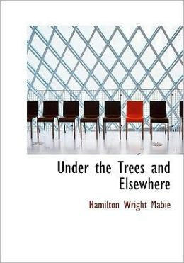 Under The Trees And Elsewhere (Large Print Edition)