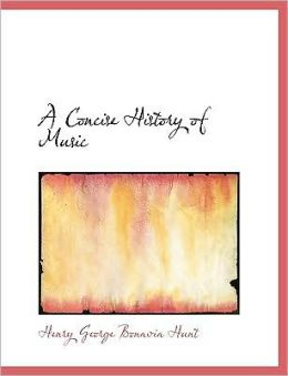 A Concise History Of Music (Large Print Edition)