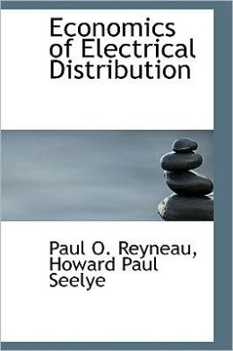 Economics of Electrical Distribution Paul O. Reyneau