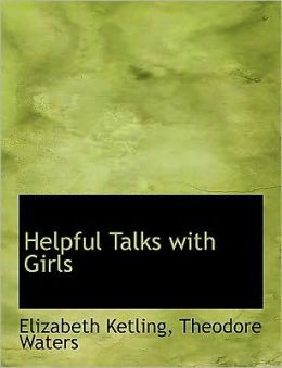 Helpful Talks With Girls (Large Print Edition)