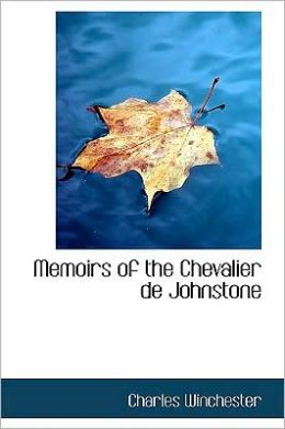 Memoirs of the Chevalier de Johnstone