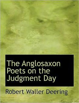 The Anglosaxon Poets On The Judgment Day (Large Print Edition)