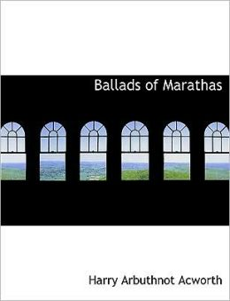 Ballads Of Marathas (Large Print Edition)