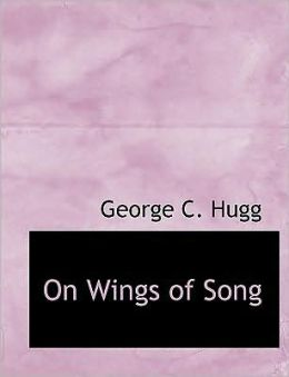 On Wings Of Song (Large Print Edition)