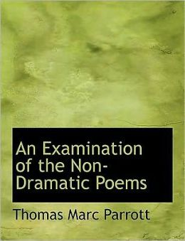 An Examination Of The Non-Dramatic Poems (Large Print Edition)