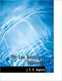 The Law Relating To Demurrage (Large Print Edition)