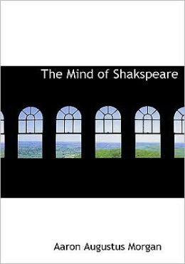 The Mind Of Shakspeare (Large Print Edition)