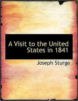 A Visit To The United States In 1841 (Large Print Edition)