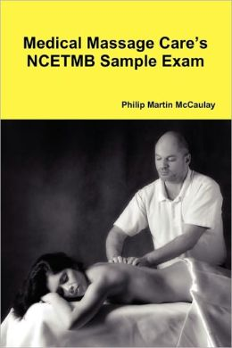 Medical Massage Care's Ncetmb Sample Exam