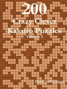 200 Crazy Clever Kakuro Puzzles - Volume 3