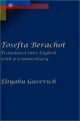 Tosefta Berachot: Translated into English with a Commentary