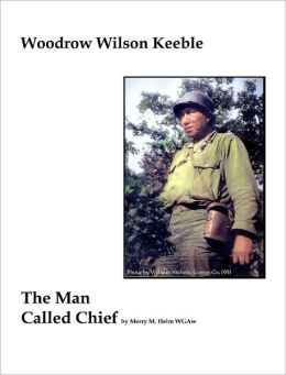 Woodrow Wilson Keeble The Man Called Chief By Merry Helm