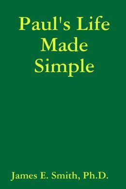 Paul's Life Made Simple