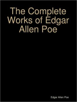 The Complete Works of Edgar Allen Poe