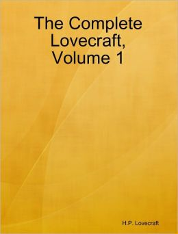 The Complete Lovecraft, Volume 1