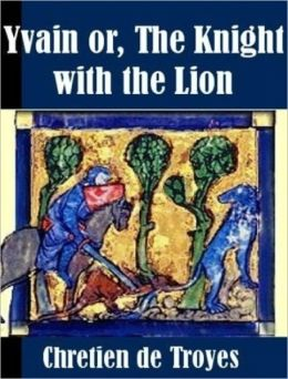 Yvain or, The Knight with the Lion