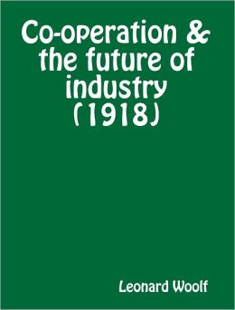 Co-operation & the future of industry (1918)